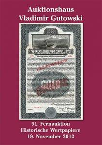 Alte Aktien-Auktion + Katalog der 51. Auktion am 19.11.2012 + Historische Wertpapiere für Sammler, Heimatforscher, Historiker, Kunstliebhaber und Kapitalanleger! Entdecken auch Sie das faszinierende Hobby mit den besten Zukunftsaussichten!