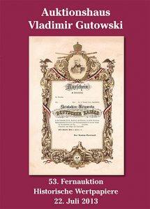Alte Aktien-Auktion + Katalog der 53. Auktion am 22.7.2013 + Historische Wertpapiere für Sammler, Heimatforscher, Historiker, Kunstliebhaber und Kapitalanleger! Entdecken auch Sie das faszinierende Hobby mit den besten Zukunftsaussichten!