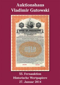 Alte Aktien-Auktion + Katalog der 55. Auktion am 27.1.2014 + Historische Wertpapiere für Sammler, Heimatforscher, Historiker, Kunstliebhaber und Kapitalanleger! Entdecken auch Sie das faszinierende Hobby mit den besten Zukunftsaussichten!