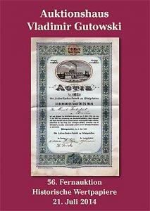 Alte Aktien-Auktion + Katalog der 56. Auktion am 21.7.2014 + Historische Wertpapiere für Sammler, Heimatforscher, Historiker, Kunstliebhaber und Kapitalanleger! Entdecken auch Sie das faszinierende Hobby mit den besten Zukunftsaussichten!