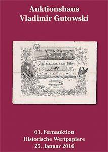 Alte Aktien-Auktion + Katalog der 61. Auktion am 25.1.2016 + Historische Wertpapiere für Sammler, Heimatforscher, Historiker, Kunstliebhaber und Kapitalanleger! Entdecken auch Sie das faszinierende Hobby mit den besten Zukunftsaussichten!