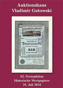 Alte Aktien-Auktion + Katalog der 62. Auktion am 18.7.2016 + Historische Wertpapiere für Sammler, Heimatforscher, Historiker, Kunstliebhaber und Kapitalanleger! Entdecken auch Sie das faszinierende Hobby mit den besten Zukunftsaussichten!