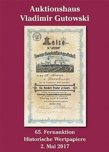 Alte Aktien-Auktion + Katalog der 65. Auktion am 2.5.2017 + Historische Wertpapiere für Sammler, Heimatforscher, Historiker, Kunstliebhaber und Kapitalanleger! Entdecken auch Sie das faszinierende Hobby mit den besten Zukunftsaussichten!