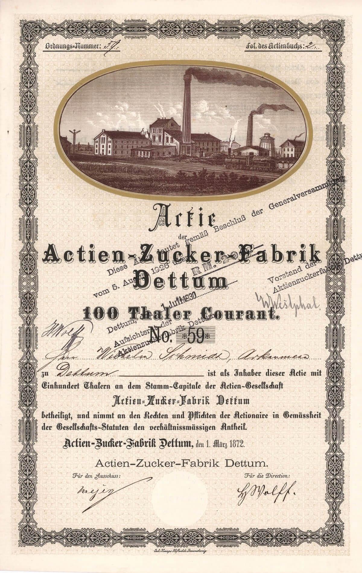 Actien-Zucker-Fabrik Dettum, Gründeraktie über 100 Taler von 1872. Gegründet durch Landwirte aus Dettum und den umliegenden Ortschaften mit einem Kapital von 100.000 Thalern. 1953 fuhr die Zuckerfabrik Dettum ihre letzte Kampagne, anschließend gingen die Aktivitäten auf die (später in der heutigen Nordzucker aufgegangene) Aktien-Zuckerfabrik Schöppenstedt über.