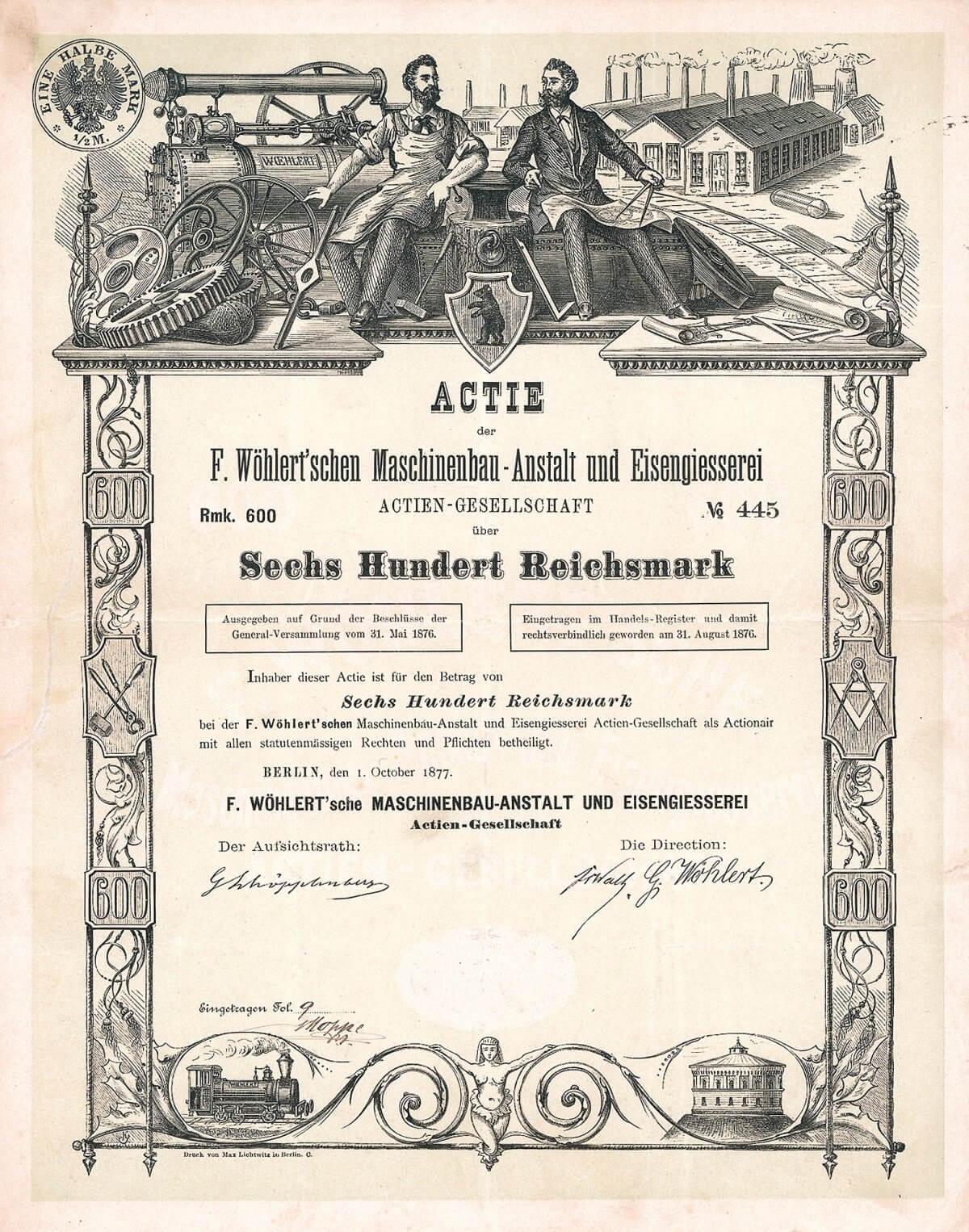 F. Wöhlert'sche Maschinenbau-Anstalt und Eisengiesserei AG, Berlin, Aktie von 1877. DER ÄLTESTE DEUTSCHE AUTOMOBILPRODUZENT! Eine finanzhistorische Delikatesse mit hochinteressanter Geschichte, noch dazu grandios gestaltet mit großer Ansicht einer Dampfmaschine und der großen Fabrik im Hintergrund, vor der stolz ein Schmied und ein Ingenieur posieren.