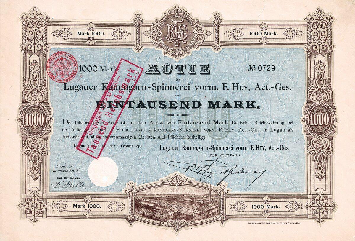 Lugauer Kammgarn-Spinnerei vorm. F. Hey AG, Lugau (Erzgeb.), Gründeraktie über 1000 Mark von 1895. Die Fabrik wurde nach 1945 enteignet, die AG selbst verlegte auf Betreiben des Großaktionärs (Glanzstoff AG Wuppertal-Elberfeld) 1964 ihren Sitz nach Dettingen a.Erms