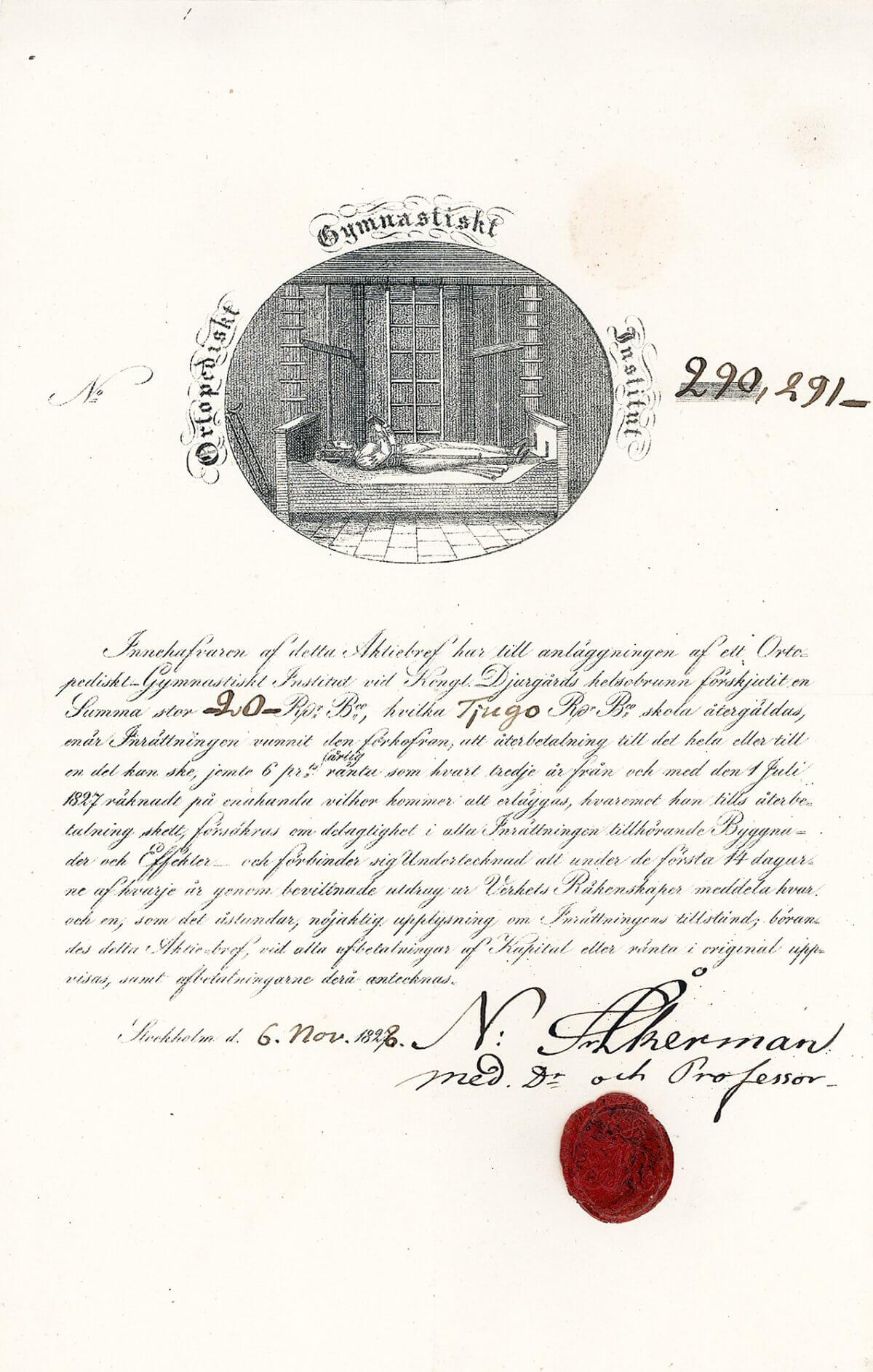 Ortopediskt Gymnastiskt Instutut, Stockhol, Aktie von 1828. Das Orthopädische Institut wurde gegründet 1821 vom Professor Nils Akerman (1777-1850), der bereits als Direktor des Sanatoriums Djurgards Brunn sich einen Namen machte. Das Institut wurde ab 1827 als eine Aktiengesellschaft geführt. Da die Ehefrau des Kronprinzen Oscar (König 1844-1859), Joséphine de Beauharnals (Königin Josefina), zu den prominentesten Stiftern des Instituts zählte, wurde Ende 1828 der Name der AG ihr zu Ehren in Josefinska Ortopediska Institutet geändert. In dem Institut wurden angeborene Missbildungen an Beinen und Gelenken, aber auch Lähmungen, behandelt. Das Haus verpflichtete sich ständig, minderbemittelten Patienten wenigstens 15 Plätze frei zu halten und einen dafür zuständigen Arzt zu entlohnen. 1847 wurde das Institut in Gymnastiskt-Ortopediska Institutet umbenannt.