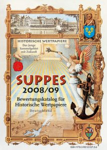 SUPPES 2008/09 Bewertungskatalog für Historische Wertpapiere Deutschland. Mit dem Wissen dieses Kataloges können Sie Schätze finden!