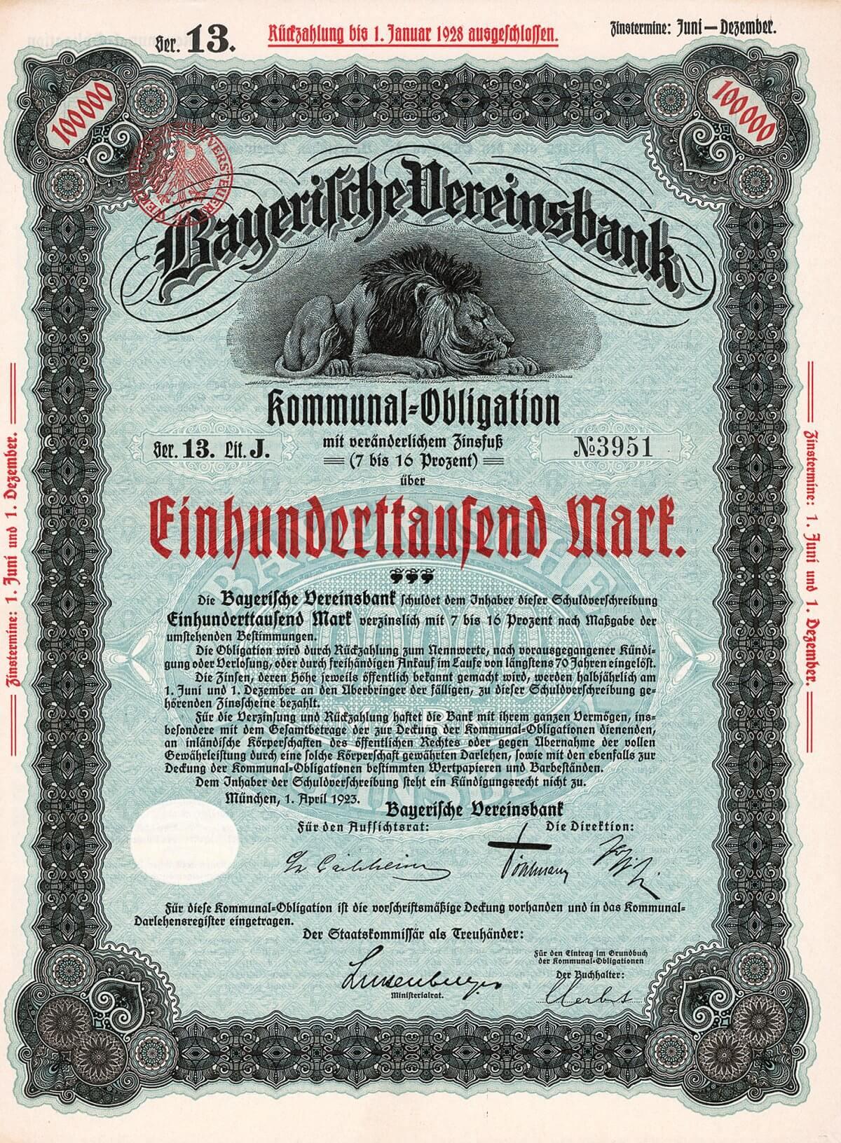 Bayerische Vereinsbank, München, 7-16 % Kommunal-Obligation über 100.000 Mark von 1923. Gründung 1869 als Kredit- und Hypotheken-Bank (sog. gemischte Bank). 1920 Interessengemeinschaft mit der Bayerischen Handelsbank und der Vereinsbank in Nürnberg, die dabei das reguläre Bankgeschäft abgaben, aber das Realkreditgeschäft behielten (bis 2002, wo sie dann in der HVB Real Estate Bank aufgingen). 1971 Übernahme der Bayerische Staatsbank AG. 1999 mit dem Erz-Lokalrivalen Bayerische Hypotheken- und Wechselbank zur Bayerische Hypo- und Vereinsbank AG verschmolzen.