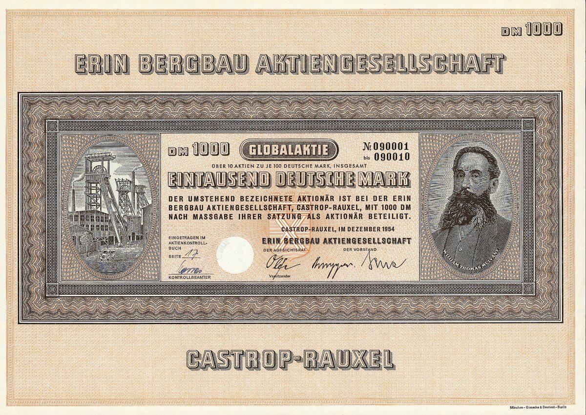 Erin Bergbau AG, Castrop-Rauxel, Globalaktie über 1000 Deutsche Mark. Die Zeche Erin gehörte ursprünglich zur 1866 gegründeten Preußischen Bergwerks- und Hütten-AG, in die der aus Irland stammende Ruhrbergbau-Pionier William Thomas Mulvany sein ganzes Vermögen und das seiner Familie investiert hatte.
