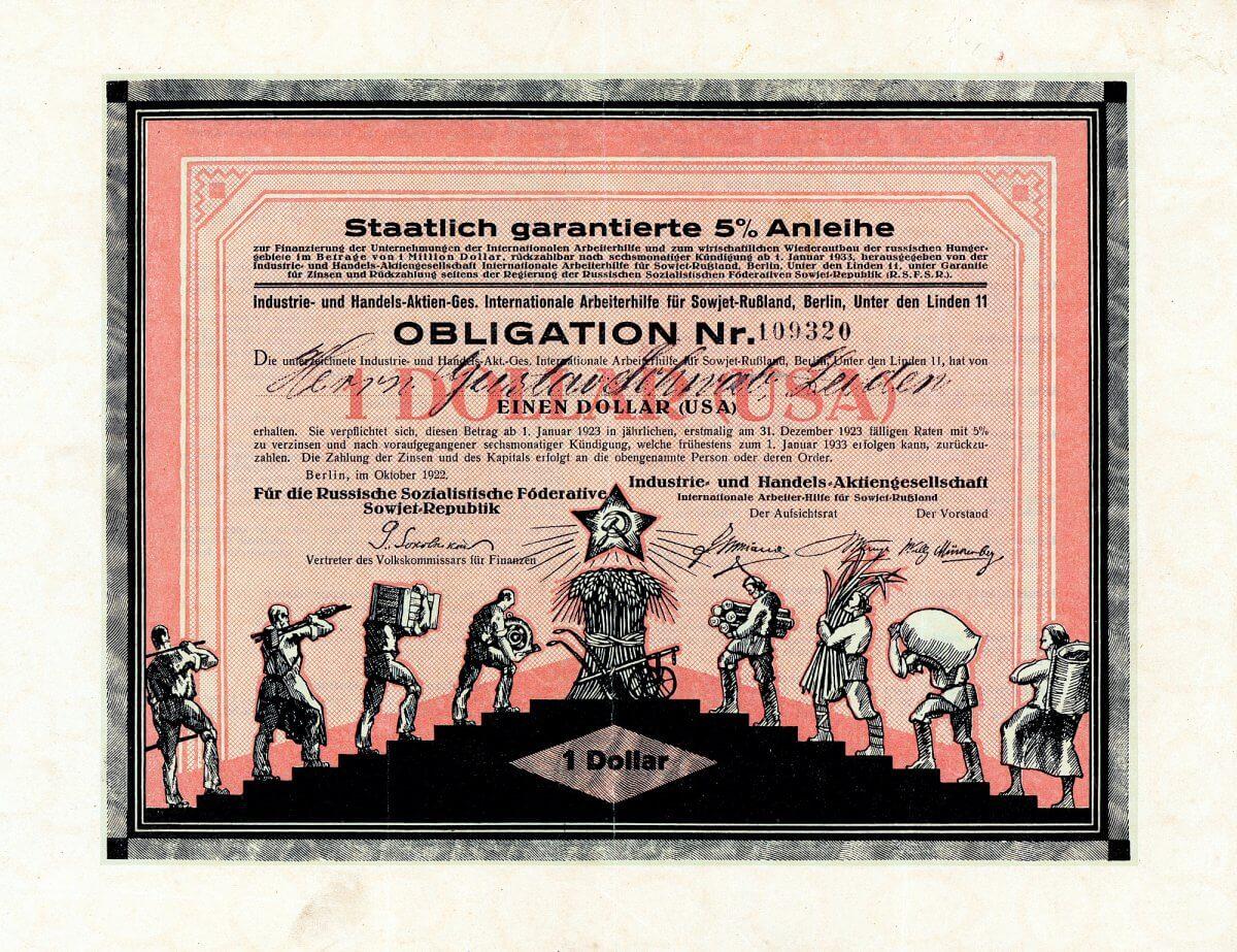 Industrie- und Handels-AG (Internationale Arbeiterhilfe für Sowjet-Rußland), Berlin, Obligation über 1 US-$ von 1922. 1922 fand in Berlin eine Konferenz kommunistischer und sozialistischer Organisationen aus Europa, Amerika und Afrika statt, um Unternehmungen der Internationalen Arbeiterhilfe zu organisieren und Hilfe zum Wiederaufbau der russischen Hungergebiete zu leisten. Einer der Wortführer war der deutsche KPD-Politiker Wilhelm Münzenberg (1889-1940). Beschlossen wurde eine Anleihe von 1 Mio. US-$, die in verschiedene Währungen (u.a. Mark und Francs) gestückelt war und unter der Garantie der Russischen Sozialistischen Föderativen Sowjet-Republik stand. Ausführendes Organ war die gemeinwirtschaftliche Industrie- und Handels-AG mit Doppelsitz in Berlin und Moskau.