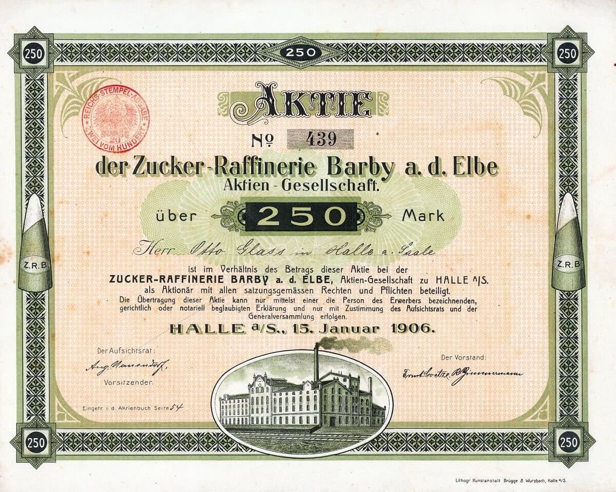 Zucker-Raffinerie Barby a.d. Elbe AG, Halle a/S., Gründeraktie über 250 Mark von 1906. Bereits seit 1840 war in Barby eine der ältesten deutschen Rohrzuckerfabriken in Betrieb. Mit der Errichtung der Zuckerraffinerie zur Weiterverarbeitung des Rohrzuckers wurde offenbar versucht, der seit 1881 bestehenden und sehr erfolgreich arbeitenden Zuckerraffinerie Halle Konkurrenz zu machen.