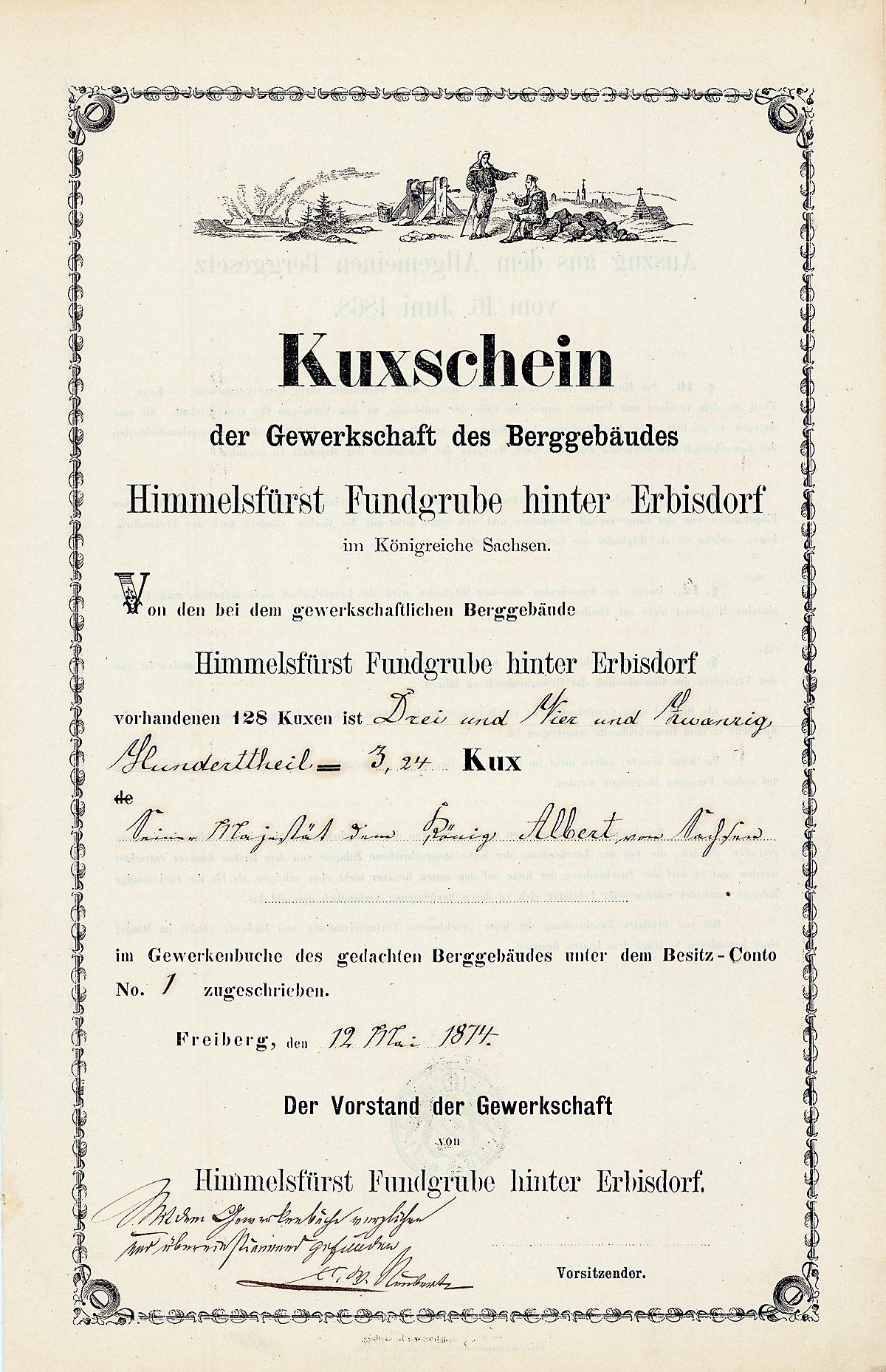 Gewerkschaft Himmelsfürst Fundgrube hinter Erbisdorf - Kuxschein von 1874, eingetragen auf Seine Majestät Albert, König von Sachsen