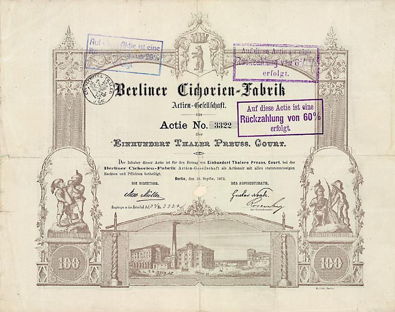 Berliner Cichorien-Fabrik AG Actie über 100 Thaler Berlin, 16.9.1871 Schätzpreis: 5.000 Euro Gründeraktie
