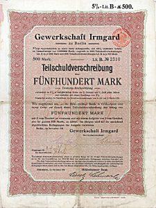Gewerkschaft Irmgard - Anleihe über 500 Mark, Berlin von 1911, Unikat, Schätzpreis: 1.000,- Euro