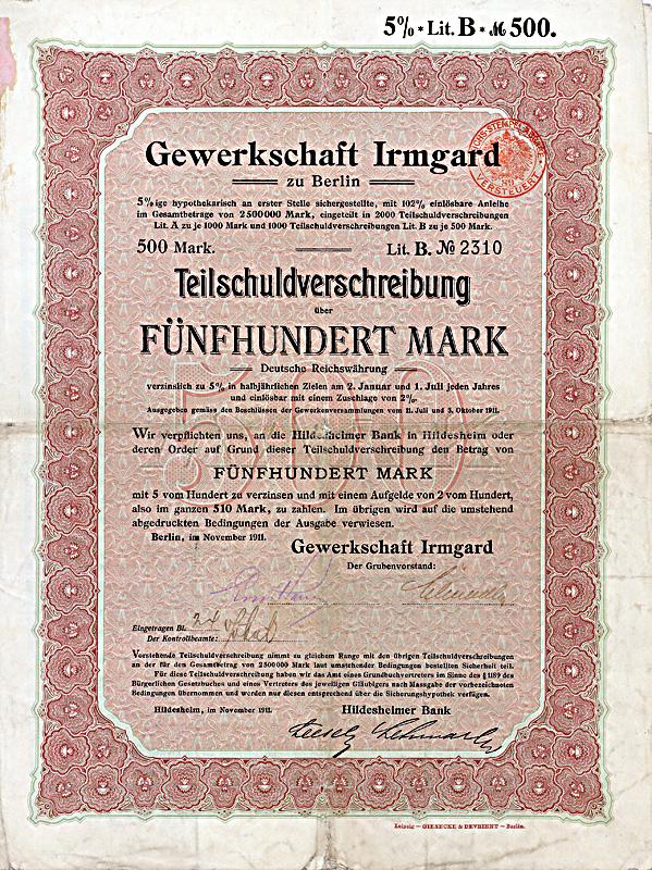 Gewerkschaft Irmgard - Teilschuldverschreibung Lit. B. über 500 Mark Berlin, im November 1911
