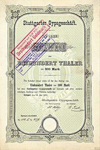 Stuttgarter Gypsgeschäft, Stuttgart, Aktie über 100 Thaler von.1873, Gründeraktie, Auflage 600